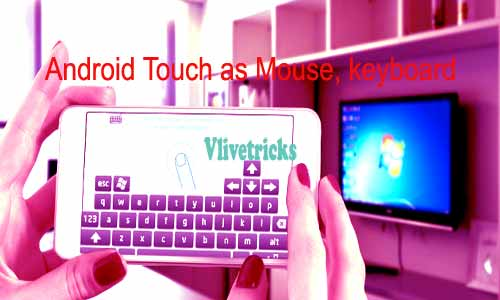 Android Screen Touch As Pc Mouse & Keyboard