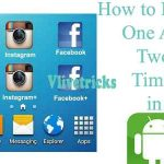 How to Install One App 2+ Times in One Android Mobile ?