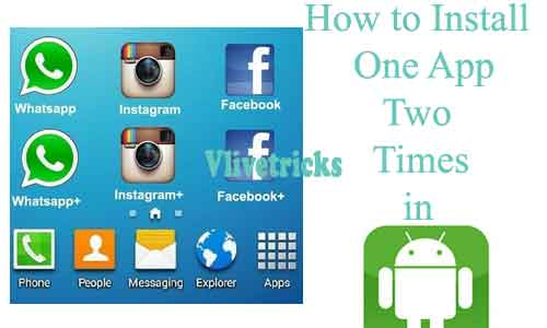 How to Install One App two Times in One Android Mobile
