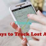5 Best Ways to Track Lost Android Mobile Phone Location