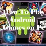 (6 Methods) How to Play Android Games on Pc Smoothly