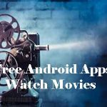 5 Free Android Apps to Watch Movies on Android Mobile Free