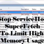 How to Stop ServiceHost SuperFetch to Limit High Memory Usage