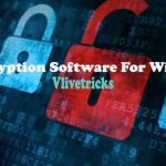 Best Encryption Software 2018 for Windows 10 Protects File