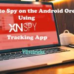 How to Spy on the Android Oreo 8.0 Using XNSPY Tracking App