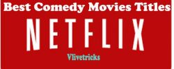 5 Best Comedy Movies Titles on Netflix Premium 2018