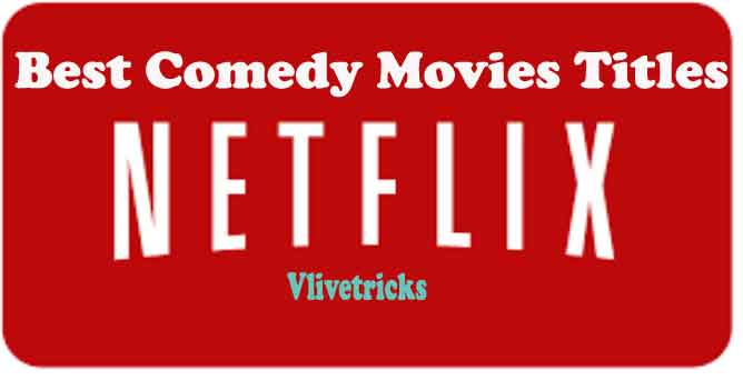 Best Comedy Movies Titles on Netflix