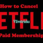 How to Cancel Netflix Paid Membership Include Free Trial