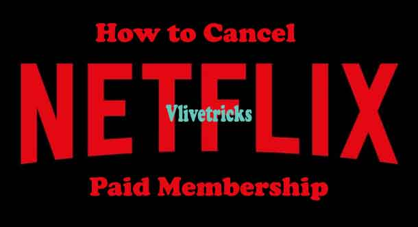 Cancel Netflix Paid Membership