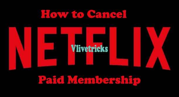 Cancel Netflix Paid Membership