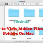 How to View Hidden Files & Folders on Mac ?