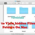How to View Hidden Files & Folders on Mac ?