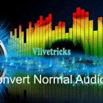 How to Convert Normal Audio into 3D Audio on Android/Ios/Pc?