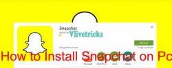 How to Install & Login SnapChat App on Pc ? (Windows/Mac)